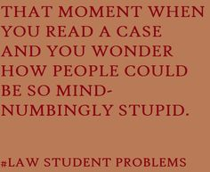 or fact patterns on the MBE.they have to be modeled after something, right? Lawyer Quotes, Lawyer Humor, Law School Memes, Criminal Justice Major, Legal Humor, Student Problems, Paralegal, School Today, Student Life