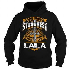 Cool LAILA LAILAYEAR LAILABIRTHDAY LAILAHOODIE LAILA NAME LAILAHOODIES  TSHIRT FOR YOU T-Shirt
