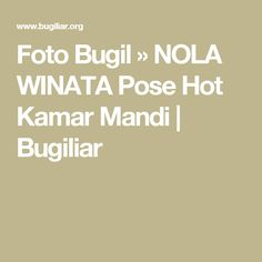 Foto Bugil  » NOLA WINATA Pose Hot Kamar Mandi  |  Bugiliar