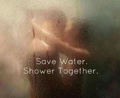 Shower together. Sexy Love Quotes, Soulmate Love Quotes, Flirty Quotes, Naughty Quotes, True Love Quotes, Romantic Love Quotes, Love Yourself Quotes, Love Quotes For Him, Freaky Relationship