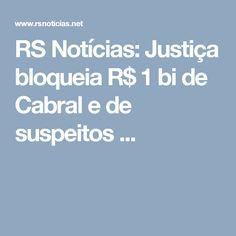 RS Notícias: Justiça bloqueia R$ 1 bi de Cabral e de suspeitos ...