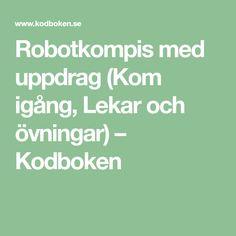 Robotkompis med uppdrag (Kom igång, Lekar och övningar) – Kodboken