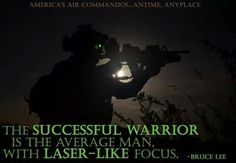 """""""The successful warrior is the average man with laser-like focus.""""  -  Bruce Lee"""