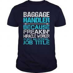 Awesome Tee For Baggage Handler T-Shirts, Hoodies (22.99$ ===► CLICK BUY THIS SHIRT NOW!)