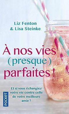 Découvrez A nos vies (presque) parfaites ! de Liz Fenton & Lisa Steinke sur Booknode, la communauté du livre