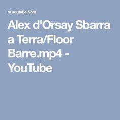 Alex d'Orsay Sbarra a Terra/Floor Barre.mp4 - YouTube