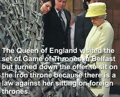 I'm glad to hear that Her Majesty recognizes the sovereignty of Westeros. (But Belfast is still in the UK.) - Robert Enders