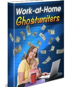 Work At Home Ghost Writers - Master Resell Rights And Everything Else You Need To Use And/Or Resell Your Product For 100% Profit
