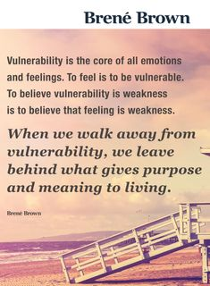 Vulnerability...Brene Brown