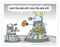 The Easter Dalek: Eggs-ter-min-ate!!!