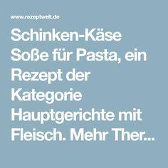 Schinken-Käse Soße für Pasta, ein Rezept der Kategorie Hauptgerichte mit Fleisch. Mehr Thermomix ® Rezepte auf www.rezeptwelt.de