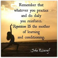 Good Morning Magnificent People Remember That Whatever You Practice And Do Daily You Reinforce. Repetition Is The Mother Of Learning And Conditioning. John Assaraf, What Works, Success Mindset, Photography Services, Tony Robbins, Life Goals, Personal Development, Good Morning, Affirmations