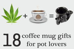 coffee mugs gift for weed pot lover