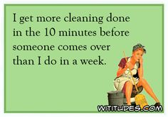 get-more-cleaning-done-10-minutes-before-someone-comes-over-than-one-week-ecard