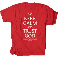 Keep Calm And Trust God Gardenfire Christian T-Shirt - Free U.S. Shipping