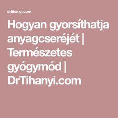 Hogyan gyorsíthatja anyagcseréjét   Természetes gyógymód   DrTihanyi.com