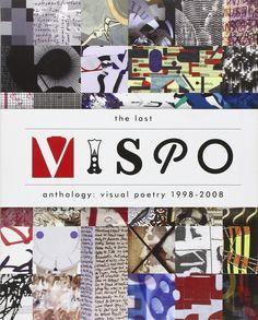 Amazon.com: The Last Vispo Anthology: Visual Poetry 1998-2008 (9781606996263): Crag Hill, Nico Vassilakis: Books