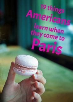 Americans LOVE Paris, but there's a lot they learn once they get here! Click through to find out exactly what travelers experience!