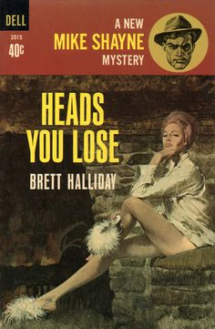 "Robert Stanley/Robert McGinnis Mike Shayne Mistery ""Heads You Lose""; Brett Halliday [Davis Dresser] (1958) First published as ""Blood o..."