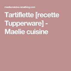 Tartiflette [recette Tupperware] - Maelie cuisine