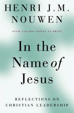 In the Name of Jesus by Henri Nouwen