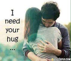 Love & hug Quotes : I need your hug. - Quotes Sayings Cute Love Quotes, I Miss You Quotes, Missing You Quotes, Love Husband Quotes, Romantic Love Quotes, Love Yourself Quotes, Promise Quotes, I Need Your Hug, Love Hug