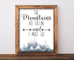 Mountains Are Calling and I Must Go Printable Saying digital Instant Download mountain art print printable wall art adventure decor print