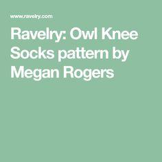 Ravelry: Owl Knee Socks pattern by Megan Rogers