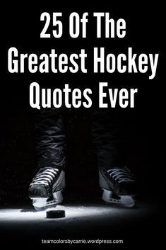 25 Of The Greatest Hockey Quotes Ever – Team Colors By Carrie Get ready colleges Hockey Memes, Hockey Goalie, Field Hockey, Hockey Players, Ice Hockey Quotes, Hockey Sayings, Hockey Room, Youth Hockey, Hockey Girls
