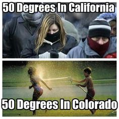 Both of my home states! I can say that this is 100% true! - haha I dont like 50 degree weather anywhere haha.