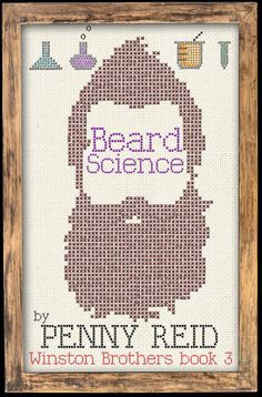 Beard Science (Winston Brothers #3) by Penny Reid–out Oct. 11, 2016 (click to preorder)