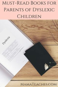 Dyslexia - Must-Read Books for Parents of Dyslexic Children - http://MamaTeaches.com