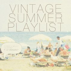 wanderlust.drifted: music monday: vintage summer playlist #contest