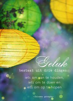 Geluk bestaat uit drie dingen: iets om van te houden, iets om te doen en iets om op te hopen! #geluk #quote #hallmark