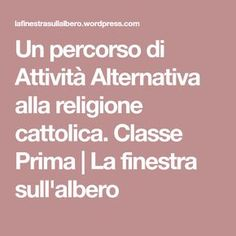 Un percorso di Attività Alternativa alla religione cattolica. Classe Prima   La finestra sull'albero