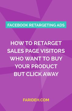How to Retarget Sales Page Visitors Who Want to Buy Your Product but Click Away || Even with a killer sales page you're gonna have people in your target market who come to your website, want to buy but then click away. Save this so you know exactly how to use Facebook Ads to retarget your market ;) Passive income|Online Business|6 figures|Build E-mail List|