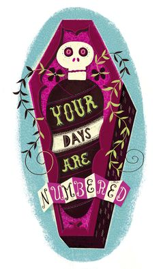 Your Days Are Numbered, Linzie Hunter via Lettercult