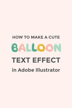 How to create cute, cartoon-like bubble or balloon letters in Adobe Illustrator.