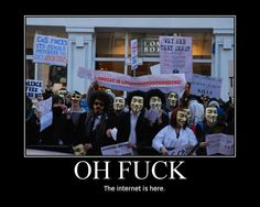 Your Anon News • OH FUCK, THE INTERNET IS HERE!
