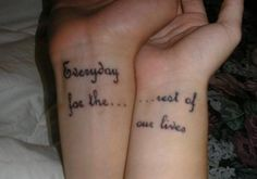 """Every day for the ... rest of our lives"" couples wrist tattoos."