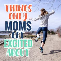 Things Only Moms Get Excited About PIN