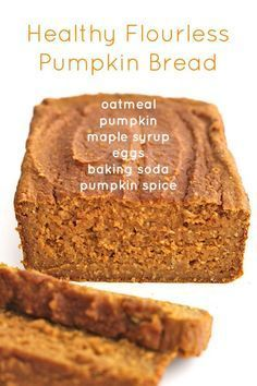 Healthy Flourless Pumpkin Bread - just 6 ingredients is all it takes to make thi., Desserts, Healthy Flourless Pumpkin Bread - just 6 ingredients is all it takes to make this healthy, hearty loaf that& naturally sweetened with maple syrup. Gluten Free Baking, Gluten Free Desserts, Gluten Free Recipes, Baking Recipes, Dessert Recipes, Dessert Bread, Gluten Free Breads, Healthy Gluten Free Snacks, Oat Flour Recipes