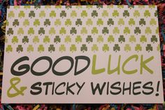 Goodluck & Sticky Wishes!