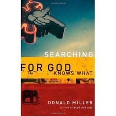 Searching for God Knows What  by Donald Miller    Best book ever for over-churched, over-learned Christians who have a full mind and an empty heart. Changed my life.