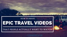 PART 1: SHOOTING THE VIDEO I have seen far too many horrible travel videos. You know, the ones that you imagine the creator's own parents struggling to sit through? They tend to be longer than 8 minutes and show every minute of shaky, poorly planned, dumpster-trash-garbage video footage acquired from the trip paired …