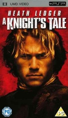 A Knight's Tale.  Another of my favorites, but I feel sad knowing that Heath Ledger is gone.