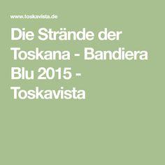 Die Strände der Toskana - Bandiera Blu 2015 - Toskavista