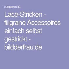 Lace-Stricken - filigrane Accessoires einfach selbst gestrickt - bildderfrau.de