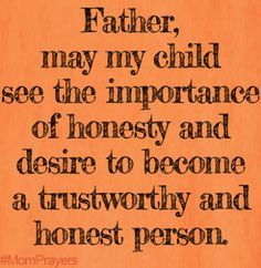 Tough to grow up to be a good and honest person when you grow up watching your mother being abused by a selfish, manipulating liar. Prayer For Mothers, Prayer For My Children, Prayer For Family, Prayer Scriptures, Prayer Quotes, Faith Quotes, Importance Of Honesty, Mom Prayers, Prayer Board