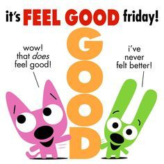 Feel Good Friday - going to start something like this with my students this year! One day a week to honor kids and what they have accomplished during the week or acknowledging when they were 'caught being good'! :) I just like this poster to go with it! Good Work Quotes, Quotes For Kids, Daily Quotes, Feel Good Friday, Friday Feeling, Good Morning Messages, Good Morning Quotes, Happy Weekend, Happy Friday